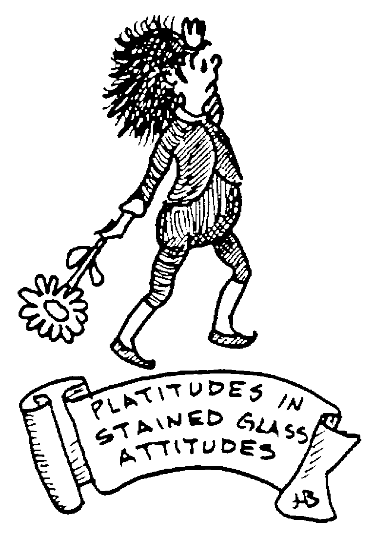 Sketch of Platitudes in stained glass attitudes