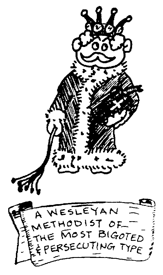 Sketch of a Wesleyan Methodist of the most bigoted & persecuting type