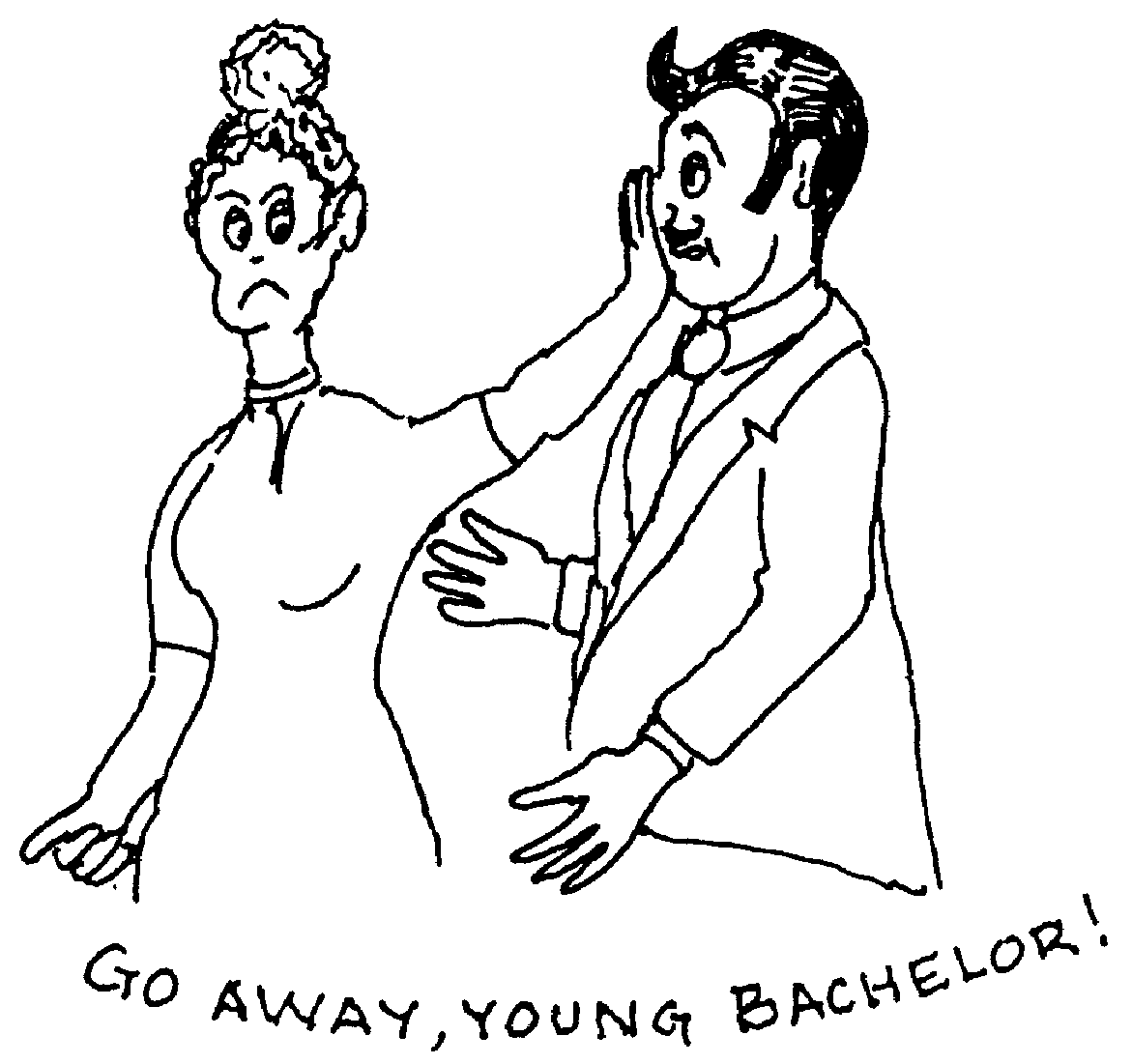 Sketch of Go away, young bachelor!