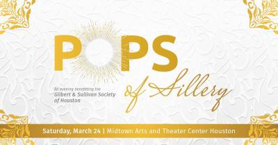 Pops of Sillery: An Evening Benefitting the Gilbert & Sullivan Society of Houston