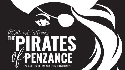 Gilbert & Sullivan's The Pirates of Penzance present by Bay Area Opera Collabora